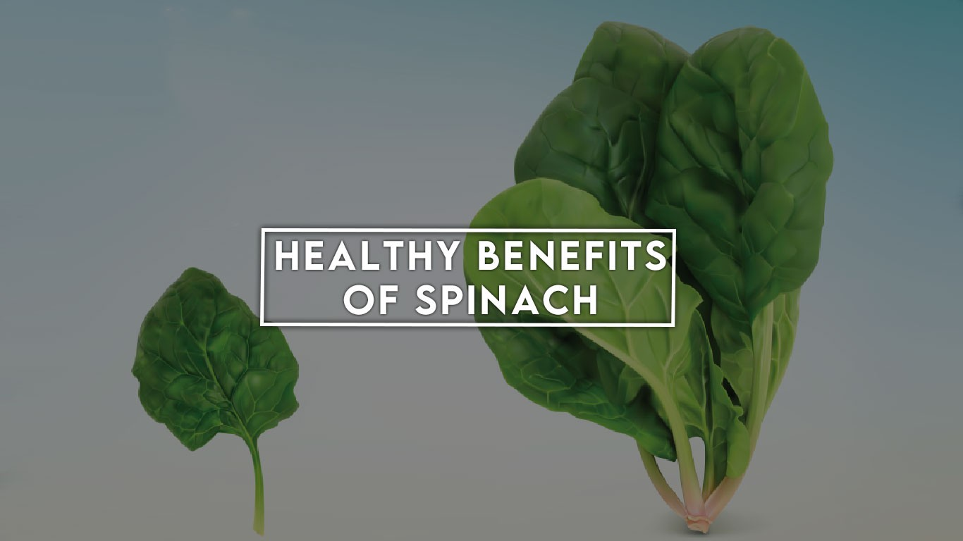 Healthy Benefits of Spinach